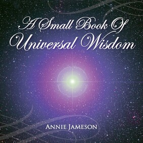 Book : A Small Book of Universal Wisdom by Annie Jameson Book